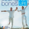 HEALTH – Strong Bones for Life : Everything you need to know to maintain bone health